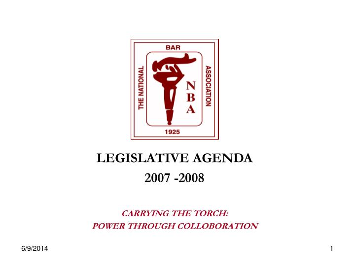legislative agenda 2007 2008 carrying the torch power through colloboration n.