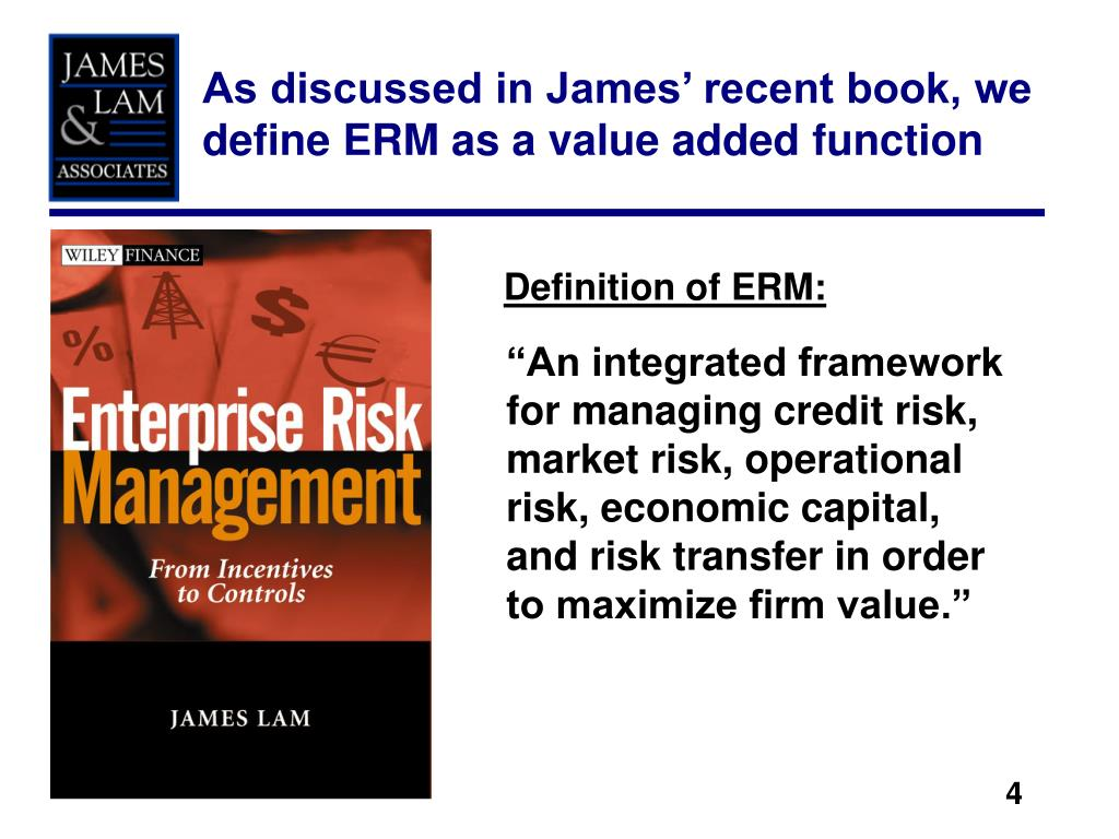 As discussed in James' recent book, we define ERM as a value added function