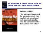 as discussed in james recent book we define erm as a value added function