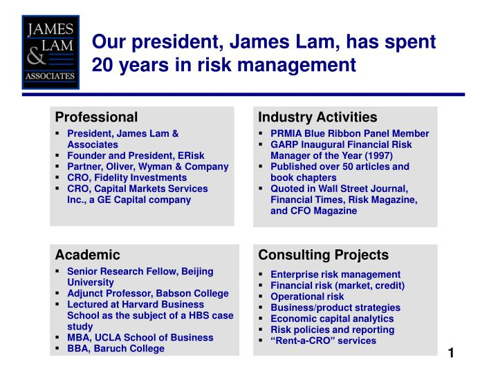 Our president, James Lam, has spent 20 years in risk management