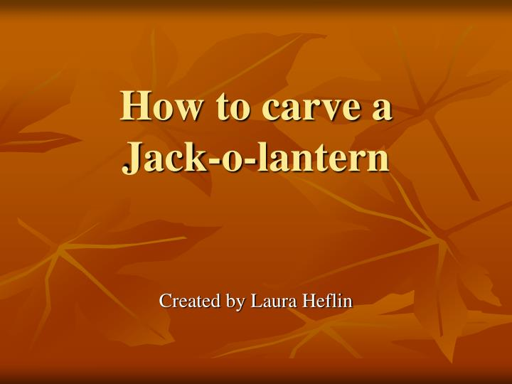 How to carve a jack o lantern