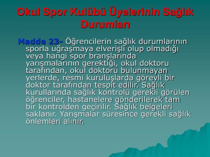 Okul Spor Kulübü Üyelerinin Sağlık Durumları