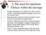 2 the need for repetition choices within the message