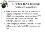 4 putting it all together political consultants