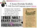 5 issues overtake symbols a 1848 free soil campaigns against slavery