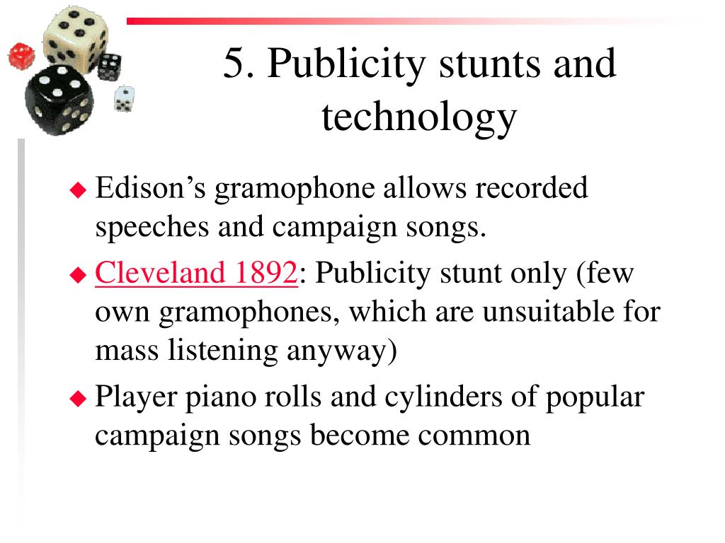 5. Publicity stunts and technology