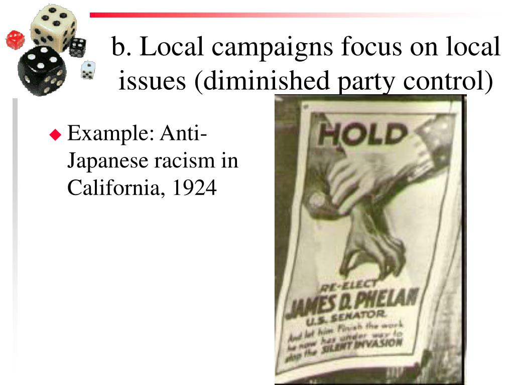 b. Local campaigns focus on local issues (diminished party control)