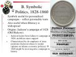 b symbolic politics 1828 1860