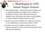 c mudslinging in 1828 adams targets jackson