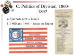 c politics of division 1860 1892
