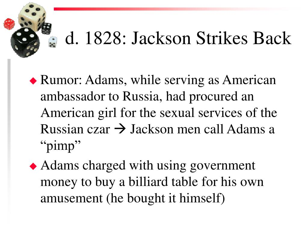d. 1828: Jackson Strikes Back