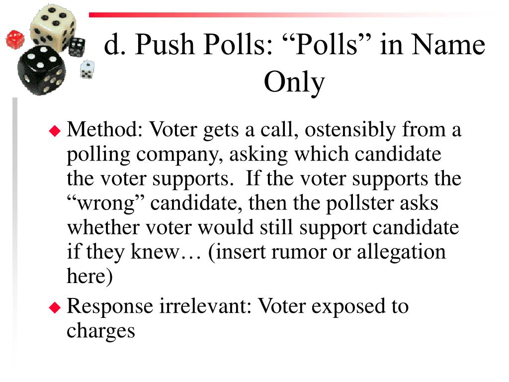 "d. Push Polls: ""Polls"" in Name Only"