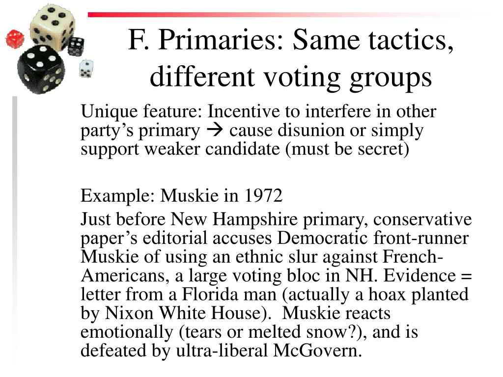 F. Primaries: Same tactics, different voting groups