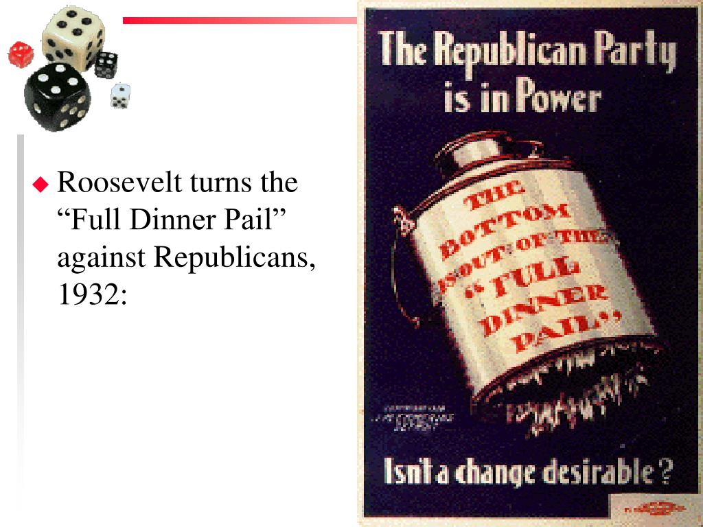 "Roosevelt turns the ""Full Dinner Pail"" against Republicans, 1932:"