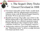 v the sequel dirty tricks unseat cleveland in 1888