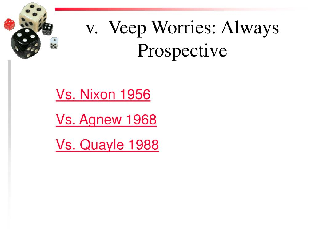 v.  Veep Worries: Always Prospective