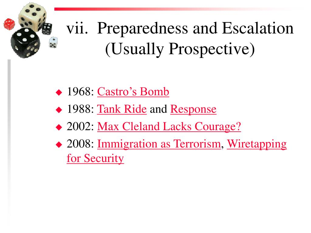 vii.  Preparedness and Escalation (Usually Prospective)