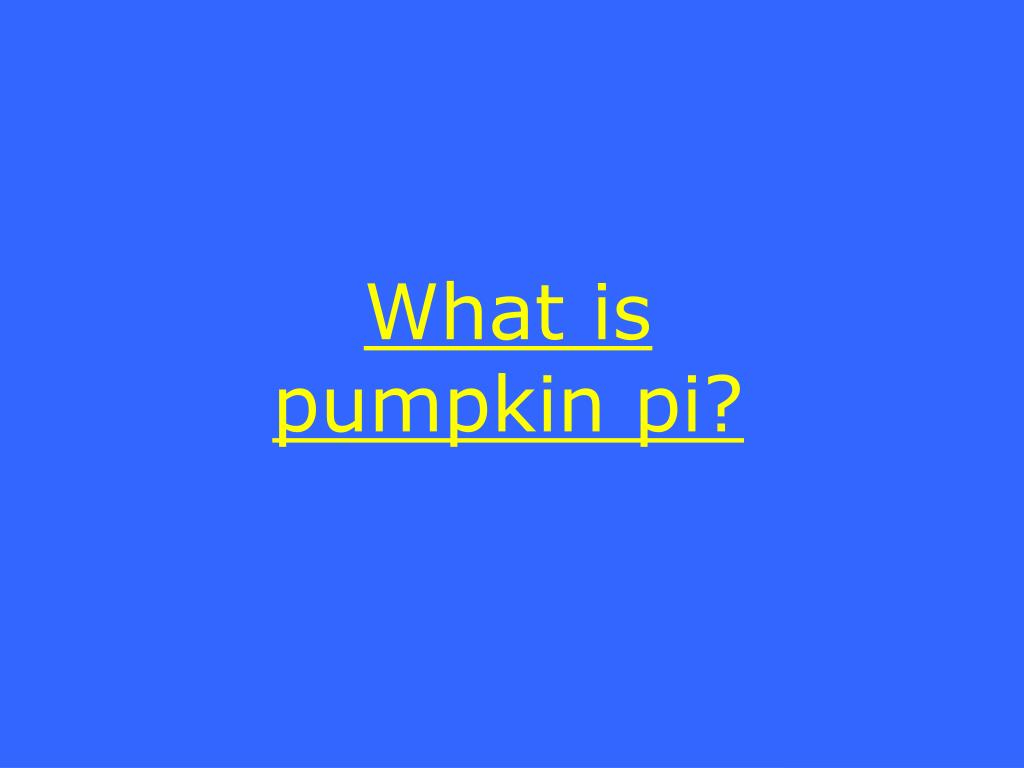 What is pumpkin pi?