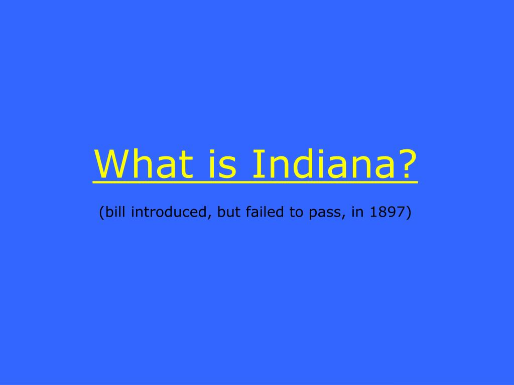 What is Indiana?