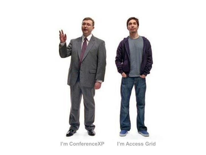 I'm ConferenceXP