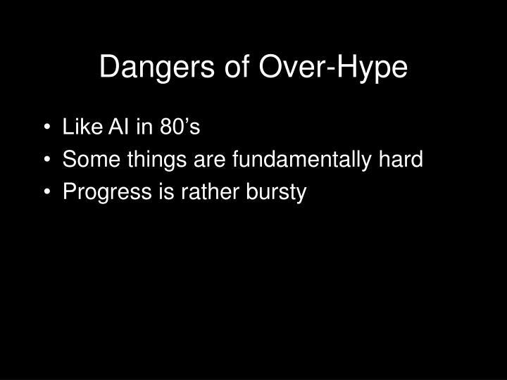 Dangers of Over-Hype