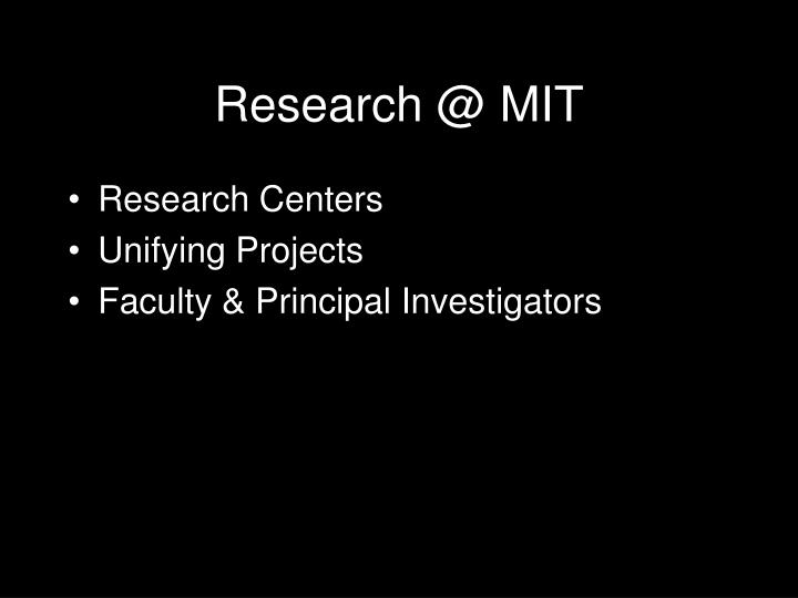 Research @ MIT