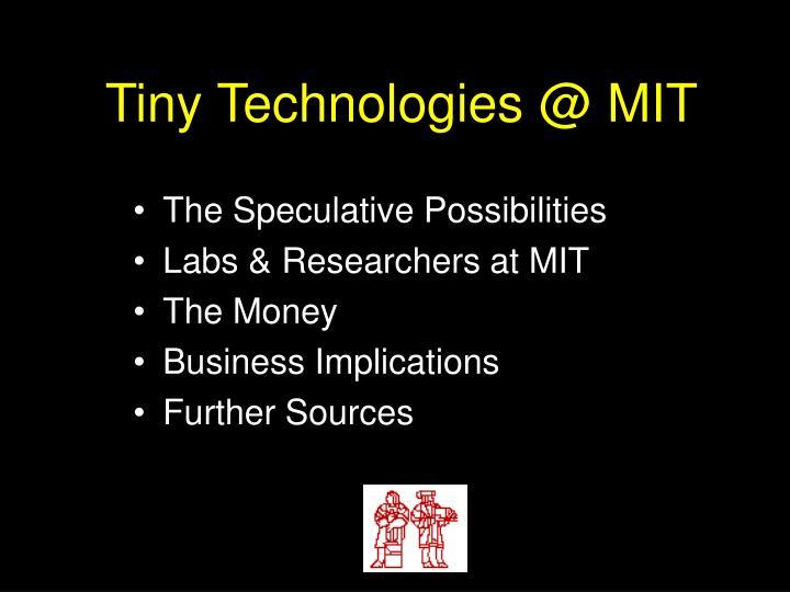 Tiny Technologies @ MIT