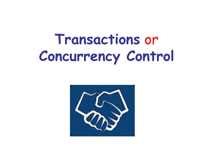 transactions or concurrency control n.