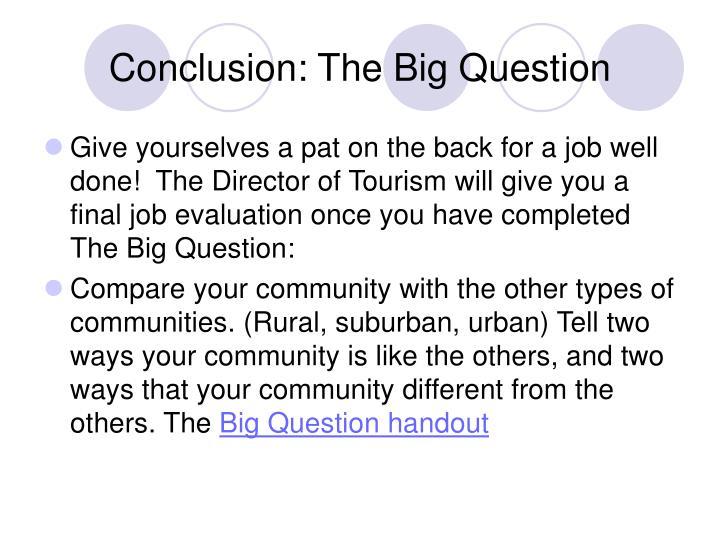 Conclusion: The Big Question