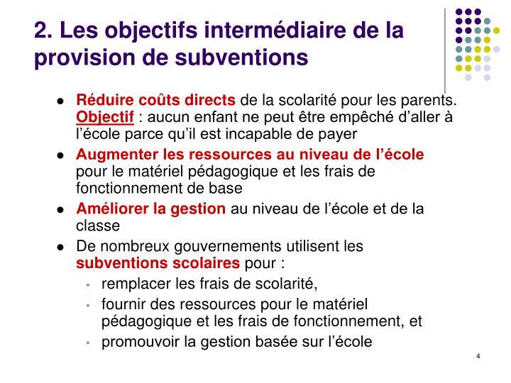 2. Les objectifs intermédiaire de la provision de subventions