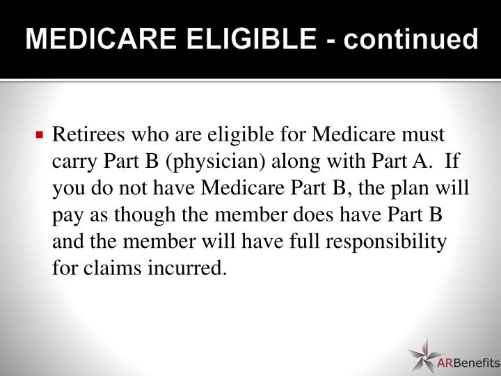 MEDICARE ELIGIBLE - continued