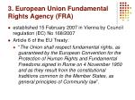 3 european union fundamental rights agency fra