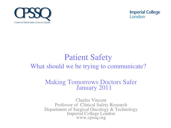 patient safety what should we be trying to communicate n.