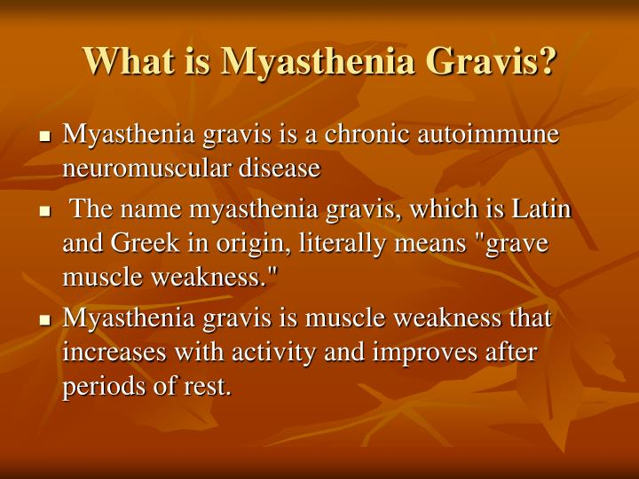 an overview of the chronic autoimmune disorder myasthenia gravis Vidant health - myasthenia gravis is a chronic autoimmune disorder in which antibodies destroy neuromuscular connections between nerves and muscles.