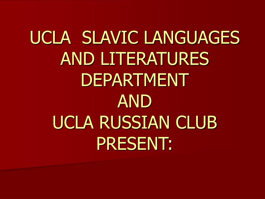 ucla slavic languages and literatures department and ucla russian club present l.