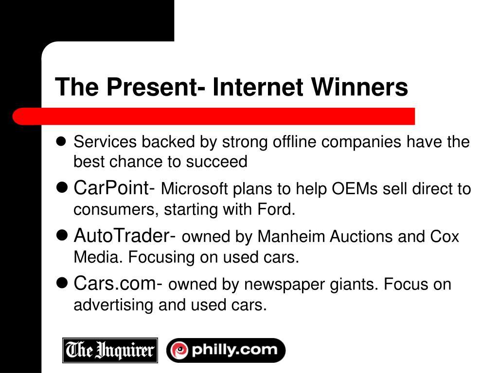 The Present- Internet Winners