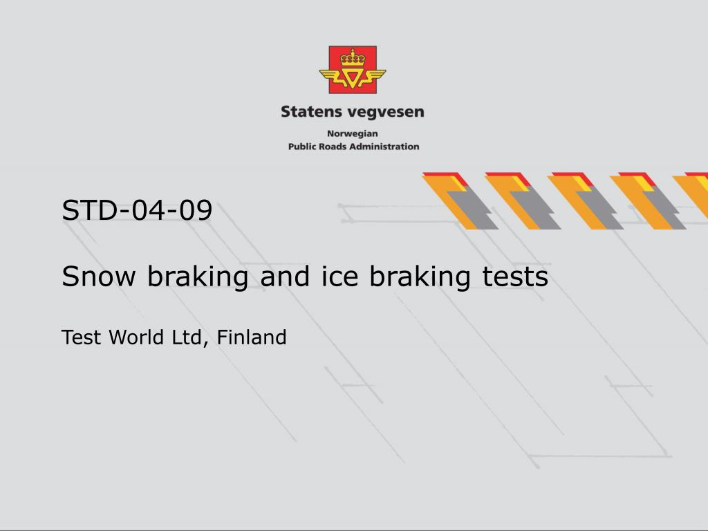 std 04 09 snow braking and ice braking tests test world ltd finland l.