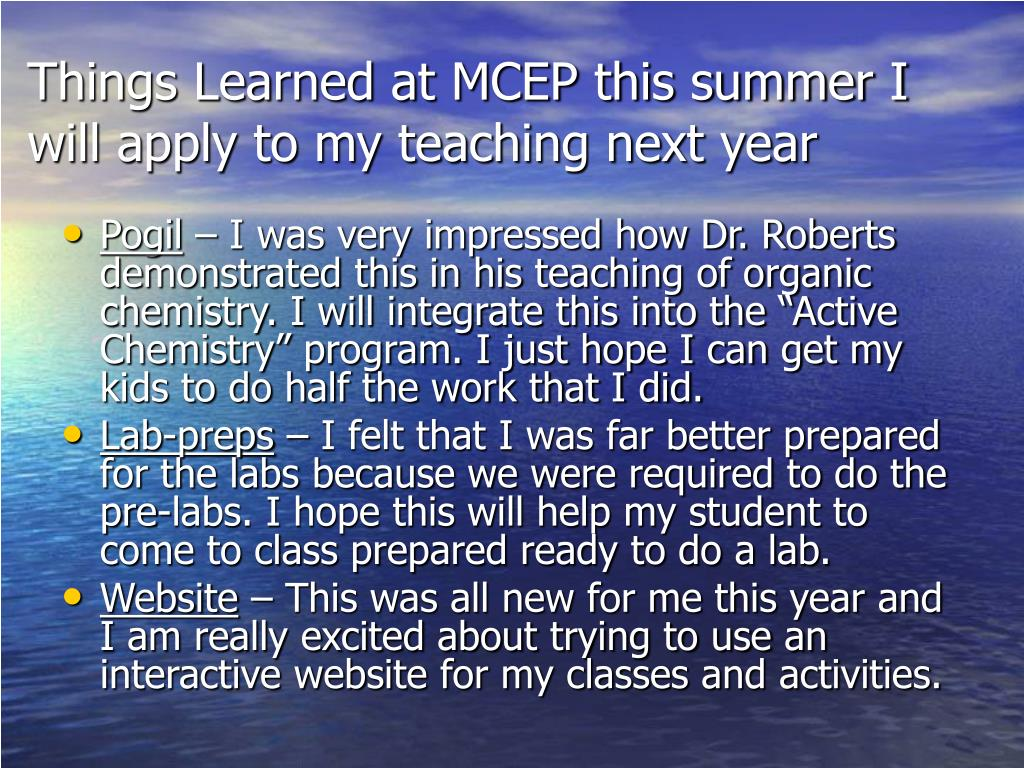Things Learned at MCEP this summer I will apply to my teaching next year