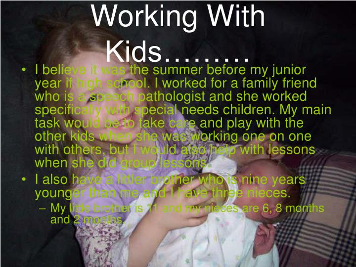 Working With Kids………