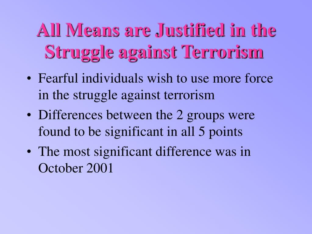 All Means are Justified in the Struggle against Terrorism