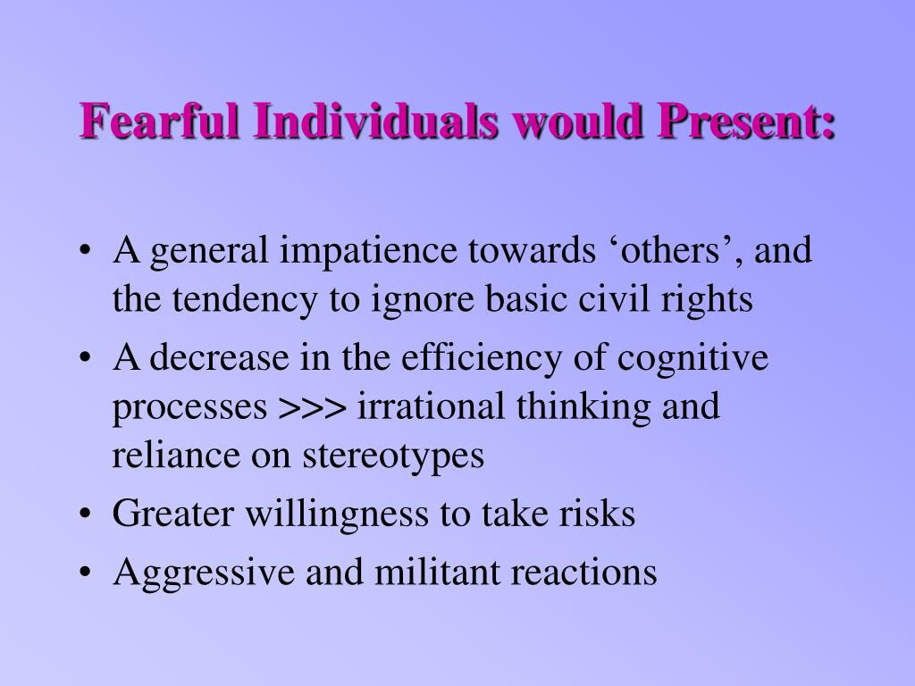 Fearful Individuals would Present: