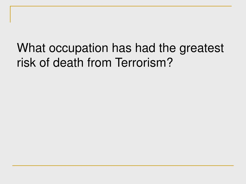 What occupation has had the greatest risk of death from Terrorism?