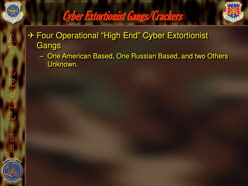 Cyber Extortionist Gangs/Crackers