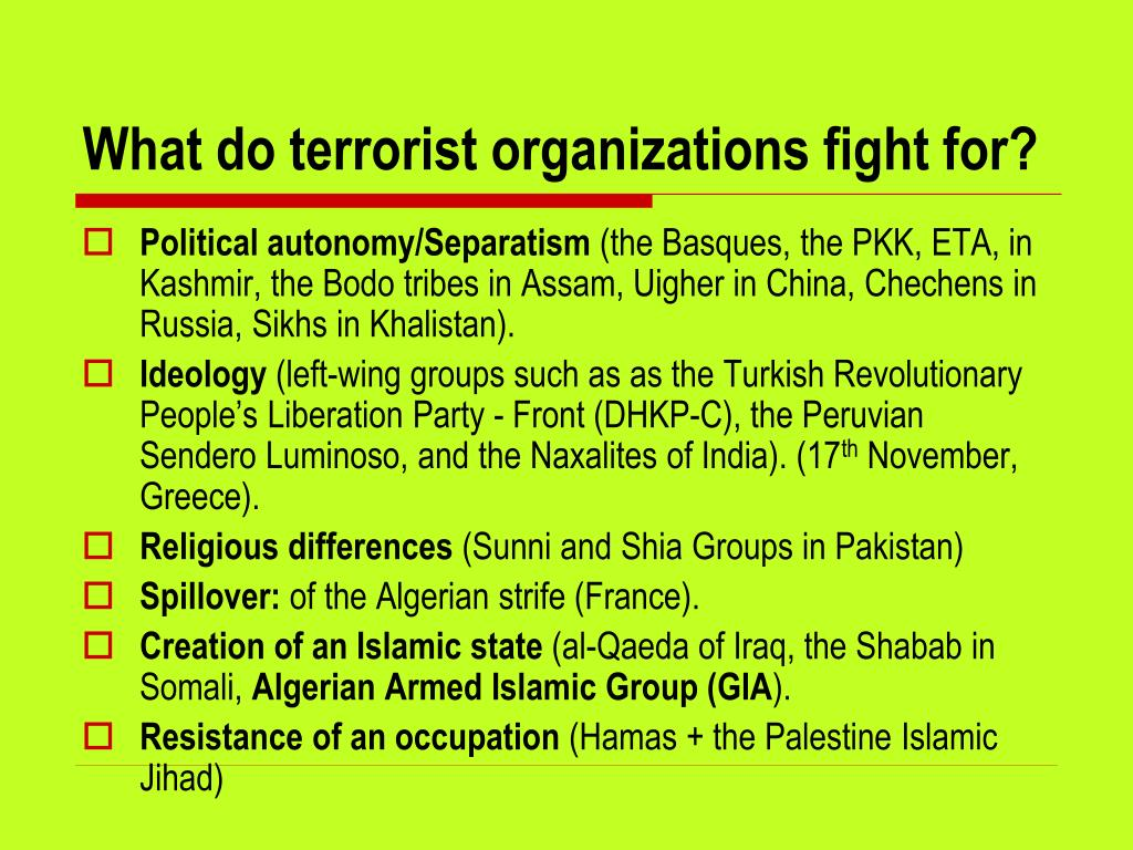 What do terrorist organizations fight for?