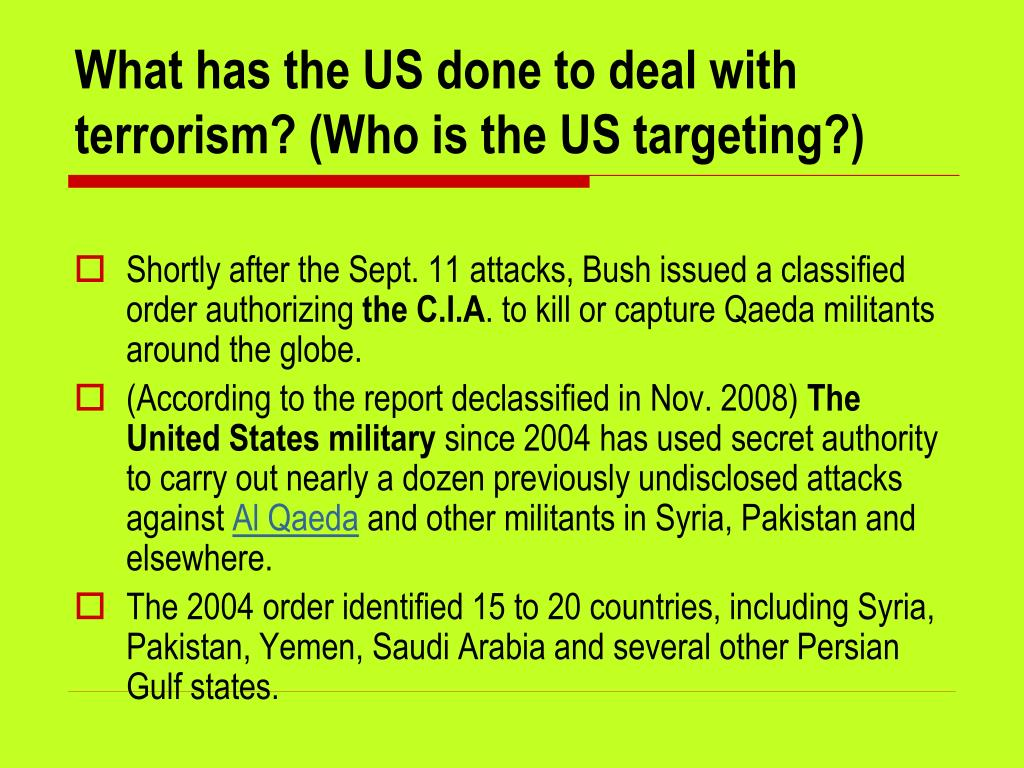 What has the US done to deal with terrorism? (Who is the US targeting?)