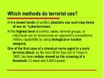which methods do terrorist use