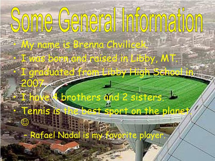 Some General Information