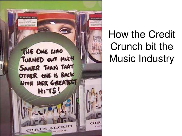 How the credit crunch bit the music industry