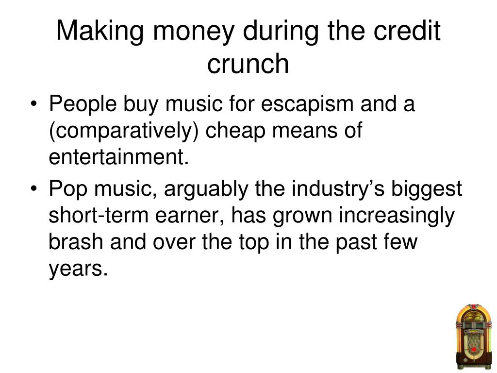 Making money during the credit crunch