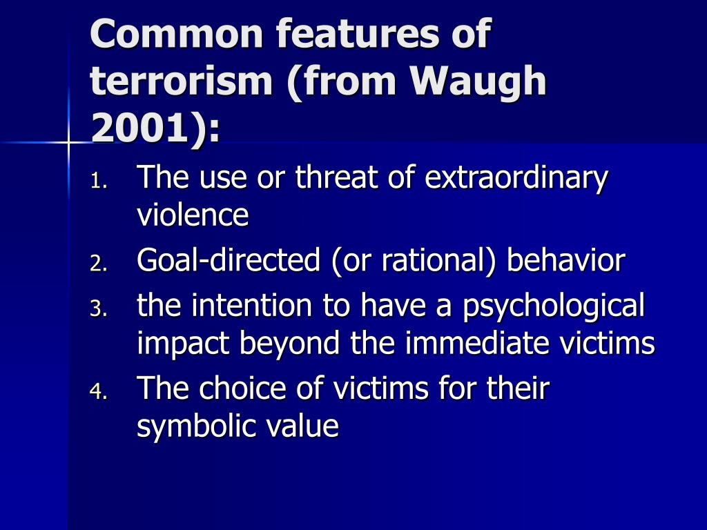 Common features of terrorism (from Waugh 2001):